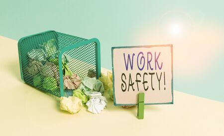 Text sign showing Work Safety. Business photo text policies and procedures in place to ensure health of employees Trash bin crumpled paper clothespin empty reminder office supplies tipped