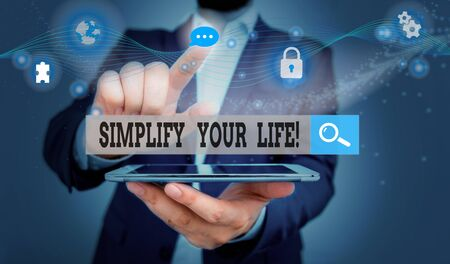 Word writing text Simplify Your Life. Business photo showcasing focused on important and let someone else worry about less ones Picture photo system network scheme modern technology smart device
