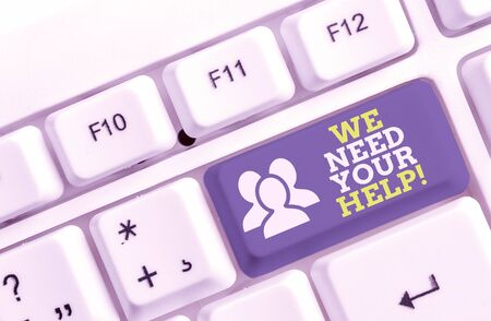 Handwriting text writing We Need Your Help. Conceptual photo asking someone to stand with you against difficulty White pc keyboard with empty note paper above white background key copy space