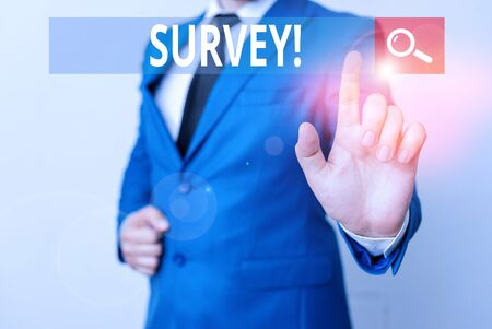 Conceptual hand writing showing Survey. Concept meaning research method used for collecting data from a predefined group Businessman with pointing finger in front of him