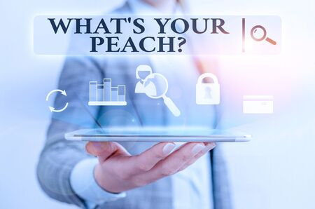 Text sign showing What S Is Your Peach question. Business photo text an exceptionally good demonstrating or thing Presenting hand blue glow text icons futuristic modern technology tech look