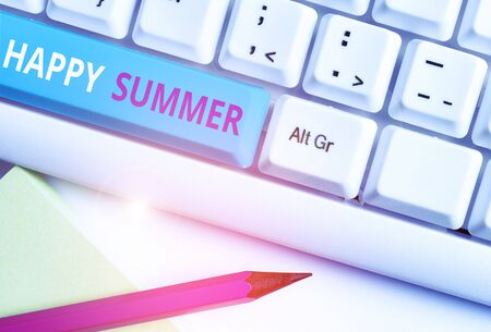 Handwriting text Happy Summer. Conceptual photo Beaches Sunshine Relaxation Warm Sunny Season Solstice White pc keyboard with empty note paper above white background key copy space