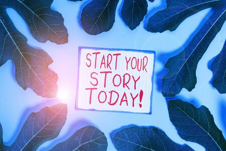 Handwriting text writing Start Your Story Today. Conceptual photo work hard on yourself and begin from this moment