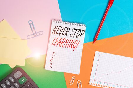 Writing note showing Never Stop Learning. Business concept for keep on studying gaining new knowledge or materials Office appliance square desk study supplies paper sticker