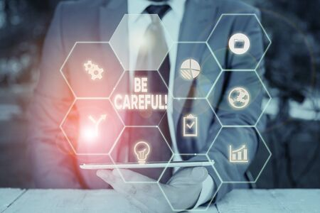 Word writing text Be Careful. Business photo showcasing making sure of avoiding potential danger mishap or harm Picture photo system network scheme modern technology smart device