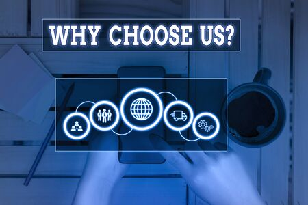 Text sign showing Why Choose Us Question. Business photo text list of advantages and disadvantages to select product service Picture photo system network scheme modern technology smart device