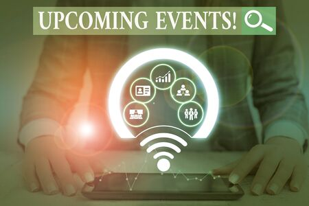 Writing note showing Upcoming Events. Business concept for thing that will happens or takes place soon planned occasion Picture photo network scheme with modern smart device
