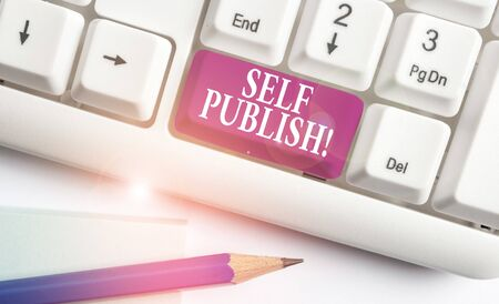 Text sign showing Self Publish. Business photo text writer publish piece of ones work independently at own expense White pc keyboard with empty note paper above white background key copy space