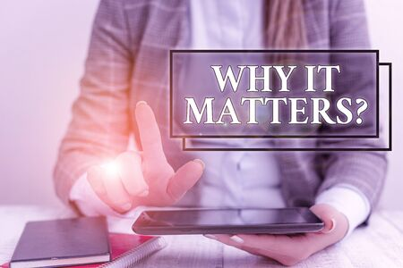 Word writing text Why It Matters Question. Business photo showcasing most important thing to be done when involved in situation Business concept with communication mobile phone
