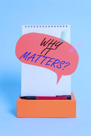 Word writing text Why It Matters Question. Business photo showcasing most important thing to be done when involved in situation Notepad box speech bubble arrow banners ballpoint cool pastel background