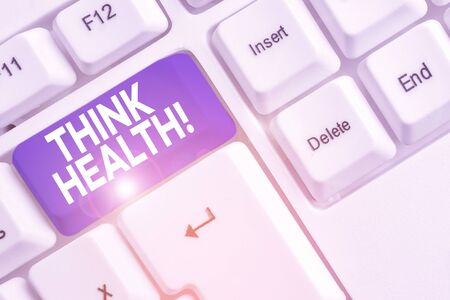 Word writing text Think Health. Business photo showcasing state of complete physical mental and social well being White pc keyboard with empty note paper above white background key copy space