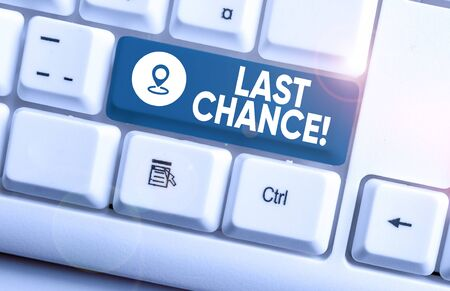 Writing note showing Last Chance. Business concept for final opportunity to achieve or acquire something you want White pc keyboard with note paper above the white background