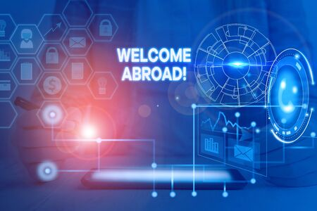 Word writing text Welcome Abroad. Business photo showcasing something that you say when someone gets on ship Picture photo system network scheme modern technology smart device