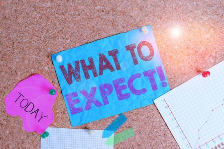 Conceptual hand writing showing What To Expect. Concept meaning asking about regard something as likely to happen occur Corkboard size paper thumbtack sheet billboard notice board Stock Photo