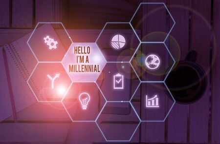 Word writing text Hello I M A Millennial. Business photo showcasing demonstrating reaching young adulthood in current century
