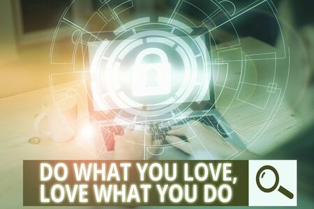 Writing note showing Do What You Love Love What You Do. Business concept for you able doing stuff you enjoy it to work in better places then Picture photo network scheme with modern smart device