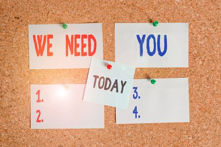 Text sign showing We Need You. Business photo text to fulfill the needs of the assignment duty or obligation Corkboard color size paper pin thumbtack tack sheet billboard notice board