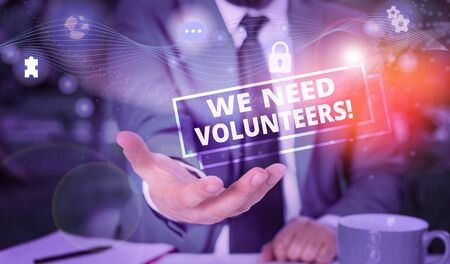 Handwriting text We Need Volunteers. Conceptual photo someone who does work without being paid for it Picture photo system network scheme modern technology smart device
