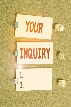 Handwriting text writing Your Inquiry. Conceptual photo the act of inquiring or of seeking information by questioning Vertical empty sticker reminder memo square billboard corkboard desk paper