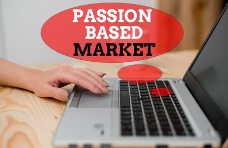 Handwriting text Passion Based Market. Conceptual photo Emotional Sales Channel a Personalize centric Strategy Banque d'images
