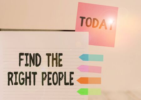 Word writing text Find The Right People. Business photo showcasing look for a Competent demonstrating Hire appropriate Staff Hard cover note book sticky note arrow banners inserted clear background