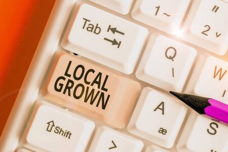Word writing text Local Grown. Business photo showcasing agricultural products produced then sold within a certain area