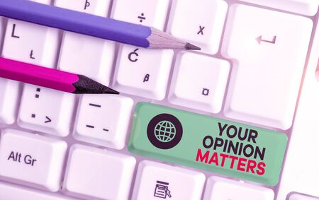 Writing note showing Your Opinion Matters. Business concept for to Have your say Providing a Valuable Input to Improve White pc keyboard with note paper above the white background