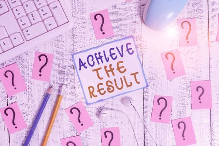 Writing note showing Achieve The Result. Business concept for Receive successful result from hard work make you happy Writing tools and scribbled paper on top of the wooden table