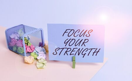 Writing note showing Focus Your Strength. Business concept for Improve skills work on weakness points think more Trash bin crumpled paper clothespin reminder office supplies