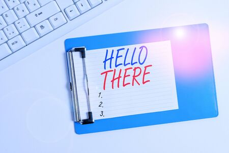 Word writing text Hello There. Business photo showcasing a way to get someone s is attention more strongly upon greeting Flat lay above table with pc keyboard and copy space note paper