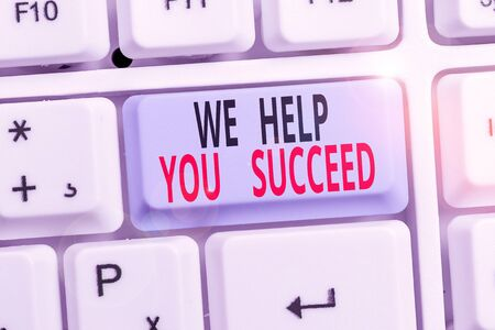 Word writing text We Help You Succeed. Business photo showcasing Aided Supported Funded someone to reach his dreams