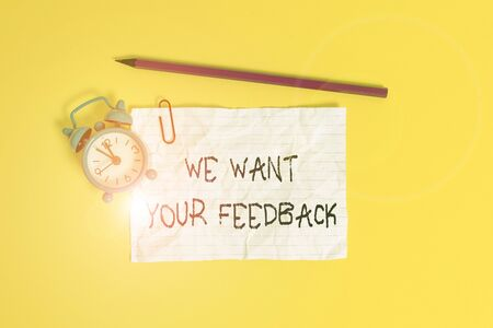 Conceptual hand writing showing We Want Your Feedback. Concept meaning to Improve Perforanalysisce or Product Timely Reaction Metal alarm clock ccrushed sheet pencil colored background Stock fotó