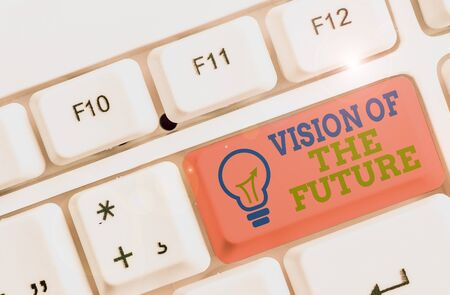 Text sign showing Vision Of The Future. Business photo showcasing Seeing something Ahead a Clear Guide of Action