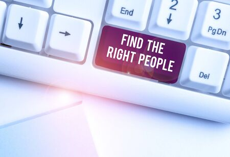 Text sign showing Find The Right People. Business photo text look for a Competent demonstrating Hire appropriate Staff White pc keyboard with empty note paper above white background key copy space Banco de Imagens