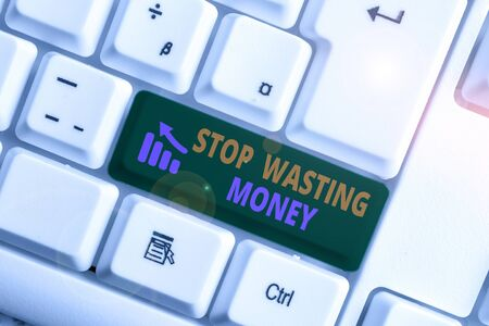 Writing note showing Stop Wasting Money. Business concept for Organizing Management Schedule lets do it Start Now White pc keyboard with note paper above the white background