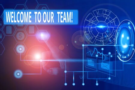 Text sign showing Welcome To Our Team. Business photo showcasing introducing another demonstrating to your team mates Picture photo system network scheme modern technology smart device