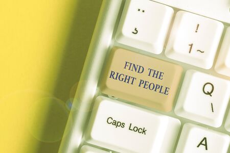 Writing note showing Find The Right People. Business concept for look for a Competent demonstrating Hire appropriate Staff White pc keyboard with note paper above the white background