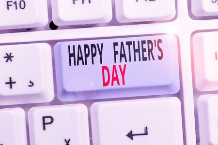 Word writing text Happy Father S Day. Business photo showcasing time of year to celebrate fathers all over the world