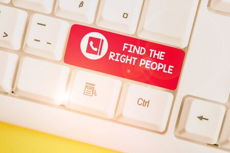 Handwriting text Find The Right People. Conceptual photo look for a Competent demonstrating Hire appropriate Staff White pc keyboard with empty note paper above white background key copy space