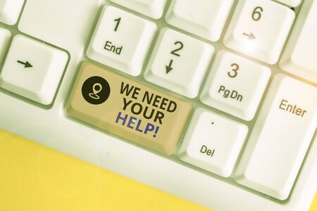 Writing note showing We Need Your Help. Business concept for asking someone to stand with you against difficulty White pc keyboard with note paper above the white background