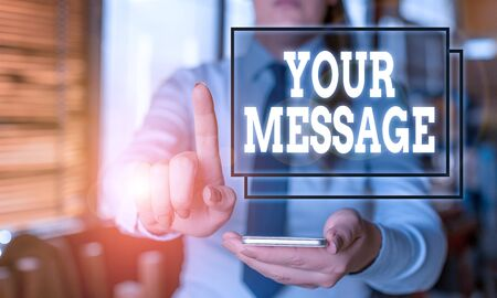 Conceptual hand writing showing Your Message. Concept meaning piece of information or a request that you send to someone Woman in the background pointing with finger in empty space