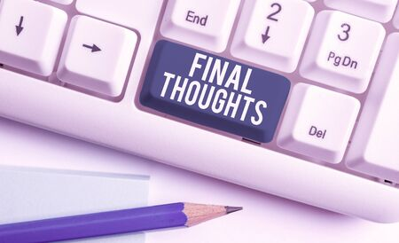 Text sign showing Final Thoughts. Business photo showcasing the conclusion or last few sentences within your conclusion White pc keyboard with empty note paper above white background key copy space Reklamní fotografie
