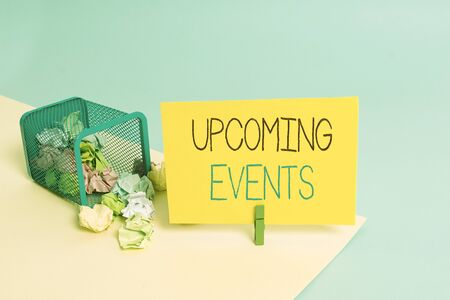 Handwriting text Upcoming Events. Conceptual photo the approaching planned public or social occasions Trash bin crumpled paper clothespin empty reminder office supplies tipped Stock Photo