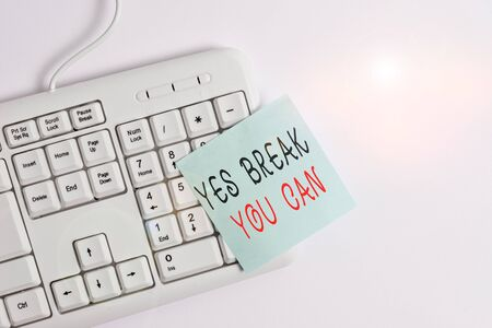 Writing note showing Yes break You Can. Business concept for Positivity Encouragement Persuade Dare Confidence Uphold White pc keyboard with empty note paper above white background Imagens