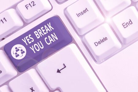 Writing note showing Yes break You Can. Business concept for Positivity Encouragement Persuade Dare Confidence Uphold White pc keyboard with note paper above the white background