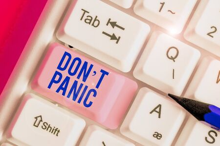 Handwriting text Don T Panic. Conceptual photo to avoid sudden uncontrollable fear or anxiety Keep calm
