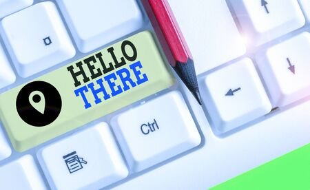 Writing note showing Hello There. Business concept for a way to get someone s is attention more strongly upon greeting