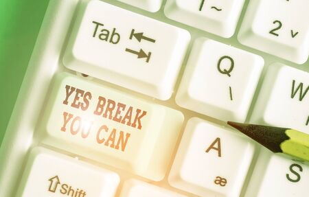 Word writing text Yes break You Can. Business photo showcasing Positivity Encouragement Persuade Dare Confidence Uphold