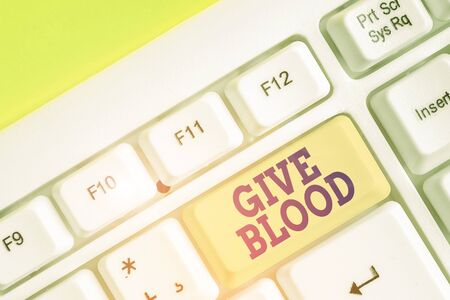 Handwriting text writing Give Blood. Conceptual photo demonstrating voluntarily has blood drawn and used for transfusions