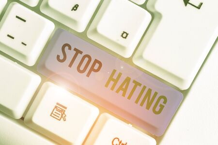 Word writing text Stop Hating. Business photo showcasing to drop all standards and wholeheartedly agree without question
